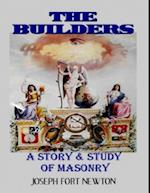 Builders - A Story & Study of Masonry af Joseph Fort Newton