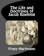Life and Doctrines of Jacob Boehme af Franz Hartmann