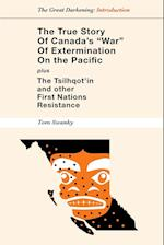 The True Story of Canada's War of Extermination on the Pacific af Tom Swanky