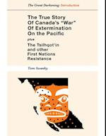 True Story of Canada's &quote;War&quote; of Extermination on the Pacific - Plus the Tsilhqot'in and other First Nations Resistance af Tom Swanky