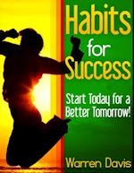 Habits for Success - Start Today for a Better Tomorrow! af Warren Davis