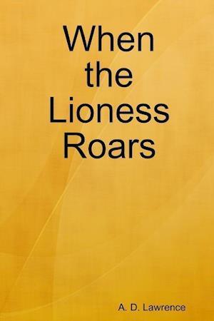 Bog, paperback When the Lioness Roars af A. D. Lawrence