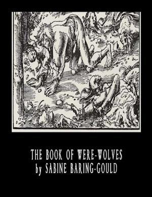 Book of Were-Wolves af Sabine Baring-Gould