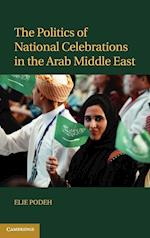 The Politics of National Celebrations in the Arab Middle East af Elie Podeh