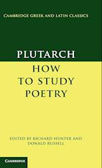 Plutarch: How to Study Poetry (De Audiendis Poetis) af Richard Hunter, Plutarch, Donald Russell
