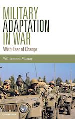 Military Adaptation in War af Williamson Murray