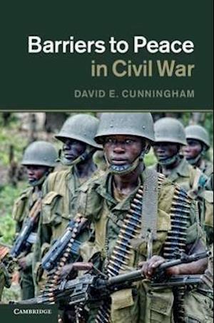 Barriers to Peace in Civil War af David Cunningham