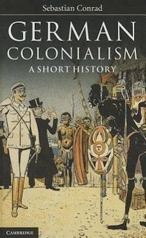 German Colonialism af Sebastian Conrad, Sorcha O Hagan