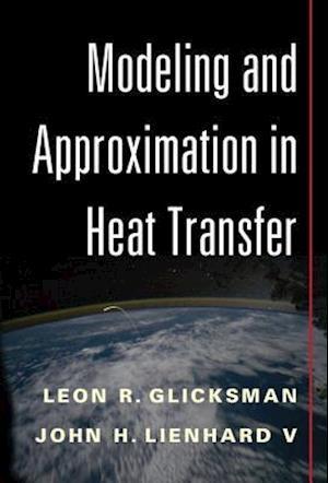 Modeling and Approximation in Heat Transfer af Leon R. Glicksman