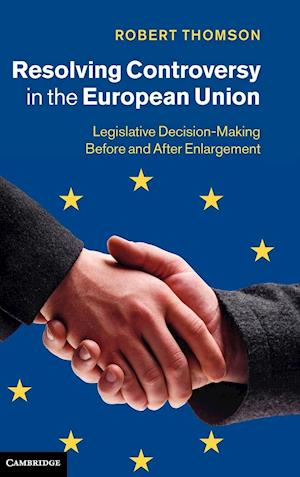 Resolving Controversy in the European Union af Robert Thomson