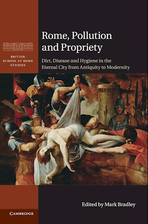 Rome, Pollution and Propriety af Mark Bradley, Kenneth Stow