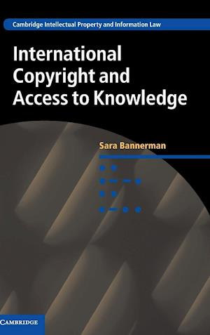 International Copyright and Access to Knowledge af Sara Bannerman
