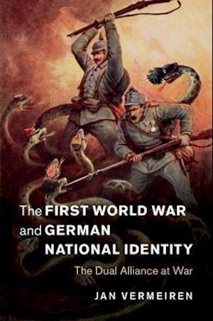 The First World War and German National Identity af Jan Vermeiren
