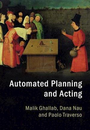 Automated Planning and Acting af Malik Ghallab