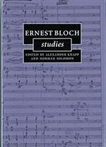 Ernest Bloch Studies (Cambridge Composer Studies)