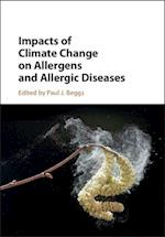 Impacts of Climate Change on Allergens and Allergic Diseases