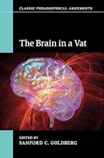 The Brain in a Vat (Classic Philosophical Arguments)