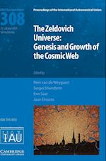 The Zel'dovich Universe (IAU S308) (Proceedings of the International Astronomical Union Symposia And Colloquia)