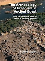 The Archaeology of Urbanism in Ancient Egypt af Nadine Moeller
