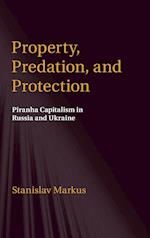 Property, Predation, and Protection af Stanislav Markus