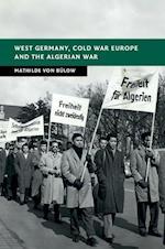 West Germany, Cold War Europe and the Algerian War af Mathilde von Bulow