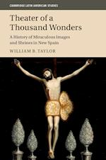 Theater of a Thousand Wonders (Cambridge Latin American Studies Hardcover, nr. 103)