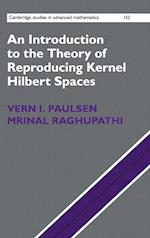 An Introduction to the Theory of Reproducing Kernel Hilbert Spaces af Vern I. Paulsen