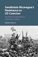 Sandinista Nicaragua's Resistance to Us Coercion (Cambridge Studies in Contentious Politics)