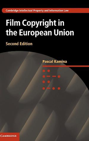 Film Copyright in the European Union af Pascal Kamina