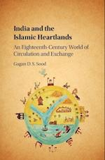 India and the Islamic Heartlands af Gagan D. S. Sood