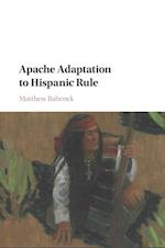 Apache Adaptation to Hispanic Rule (Studies in North American Indian History)