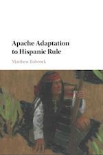 Apache Adaptation to Hispanic Rule af Matthew James Babcock