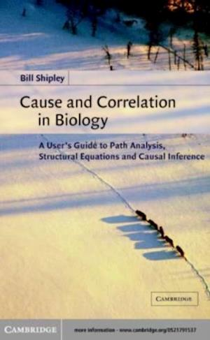 Cause and Correlation in Biology af Bill Shipley