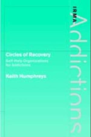 Circles of Recovery af Keith Humphreys