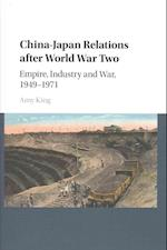 China-Japan Relations After World War Two af Amy King