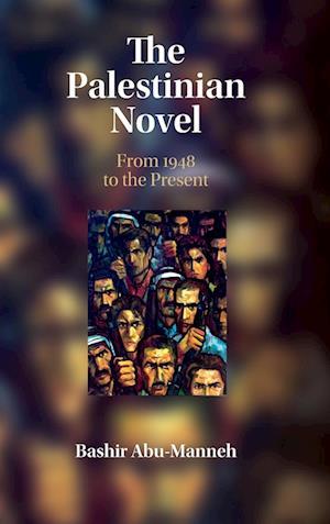 The Palestinian Novel af Bashir Abu-Manneh