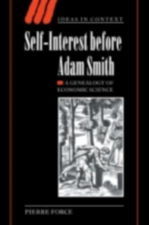 Self-Interest before Adam Smith af Pierre Force