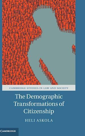The Demographic Transformations of Citizenship af Heli Askola