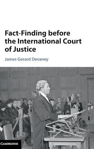 Fact-Finding Before the International Court of Justice af James Gerard Devaney
