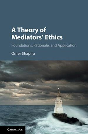 A Theory of Mediators' Ethics af Omer Shapira