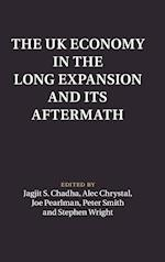 The UK Economy in the Long Expansion and Its Aftermath (Macroeconomic Policy Making)