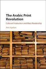 The Arabic Print Revolution af Ami Ayalon