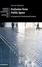 Exclusion from Public Space (Cambridge Studies in International And Comparative Law, nr. 129)