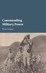 Commanding Military Power
