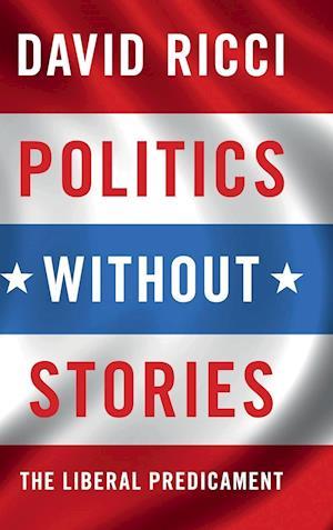 Bog, hardback Politics Without Stories af David Ricci