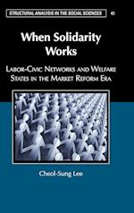When Solidarity Works (Structural Analysis in the Social Sciences, nr. 40)