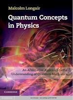 Quantum Concepts in Physics af Malcolm Longair