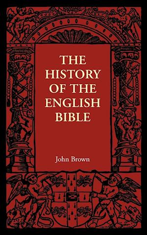 The History of the English Bible af John Brown