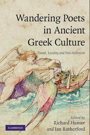 Wandering Poets in Ancient Greek Culture af Ian Rutherford, Richard Hunter