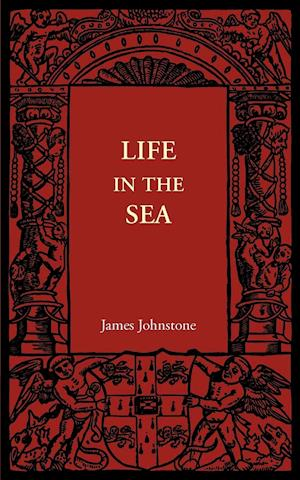 Life in the Sea af James Johnstone